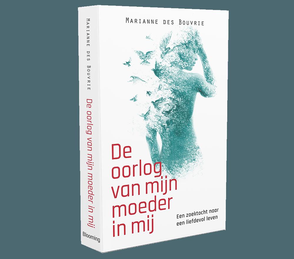 Marianne des Bouvrie - De oorlog van mijn moeder in mij